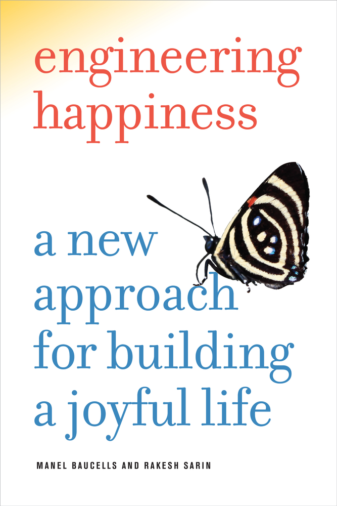 Book cover for Engineering Happiness: A New Approach for Building a Joyful Lie