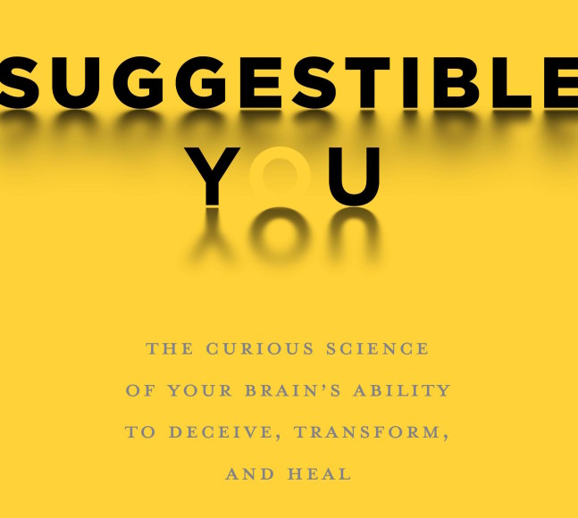 Suggestible You: How Our Brain Tricks Us