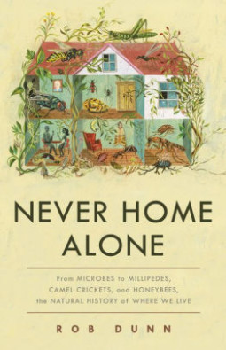Never Home Alone by Rob Dunn