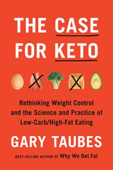 The Case for the Ketogenic Diet – A Talk with Gary Taubes